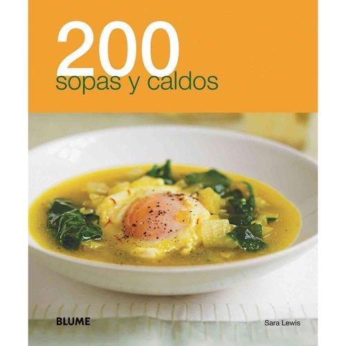 200 sopas y caldos / 200 Super Soups