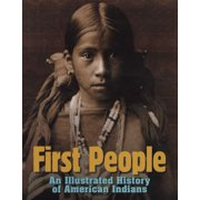 First People : An Illustrated History of American Indians