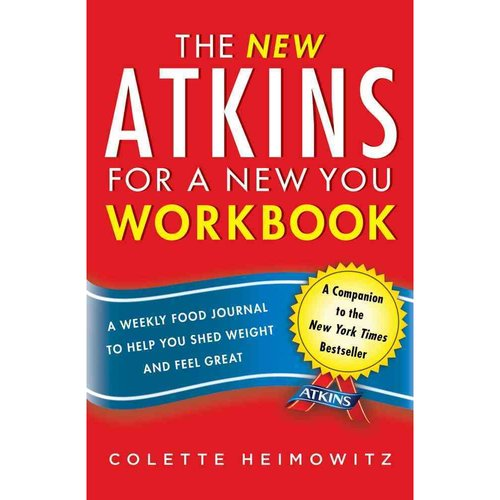 The New Atkins for a New You: A Weekly Food Journal to Help You Shed Weight and Feel Great