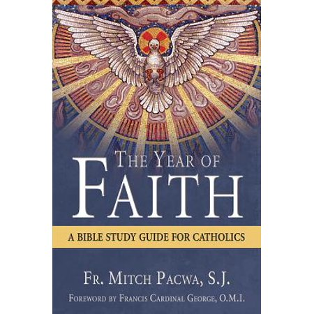 The Year of Faith : A Bible Study for Catholics