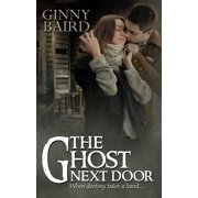 The Ghost Next Door (A Love Story) (Romantic Ghost Stories, Book 1) - eBook