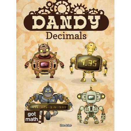 Dandy Decimals : Add, Subtract, Multiply, and