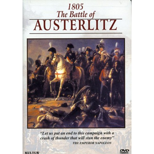 The Campaigns Of Napoleon: 1805 The Battle Of Austerlitz