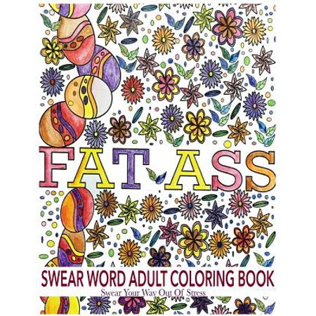 Swear Word Adult Coloring Book Swear Your Way Out Of