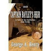 Captain Bayley's Heir : A Tale of the California Gold Fields