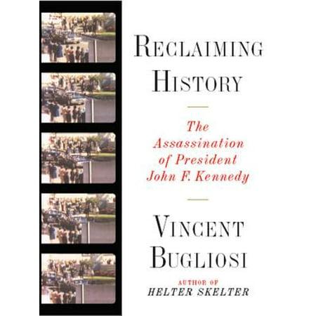 Reclaiming History: The Assassination of President John F. Kennedy - (Best Presidents In History)