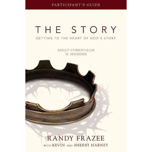 The Story: Getting to the Heart of God's Story: Adult Curriculum 31 Sessions