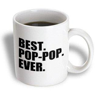 3dRose Best Pop-pop Ever - Gifts for Grandfathers - Grandad Grandpa nicknames - black text - family gifts, Ceramic Mug, 11-ounce