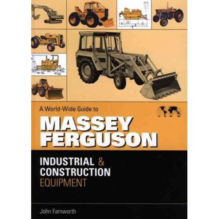 Worldwide Guide to Massey Ferguson Industrial and Construction Equipment