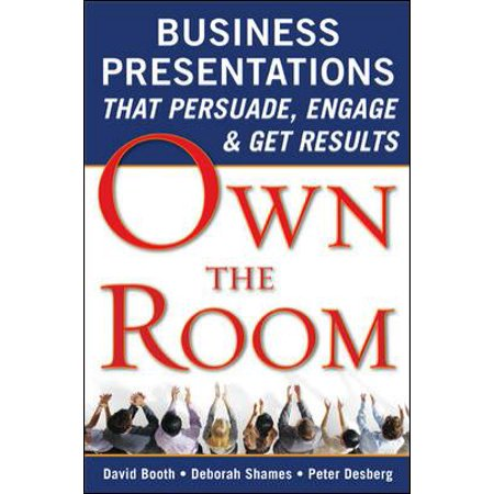 Own The Room  Business Presentations That Persuade  Engage    Get Results