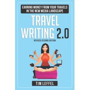 TRAVEL WRITING 2.0: Earning Money from your Travels in the New Media Landscape - SECOND EDITION - eBook