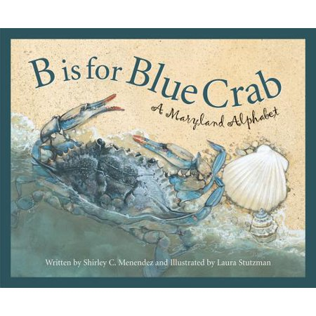 B Is for Blue Crab : A Maryland