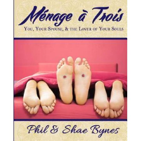 Menage a Trois: You, Your Spouse, and the Lover of Your Souls - image 1 de 1