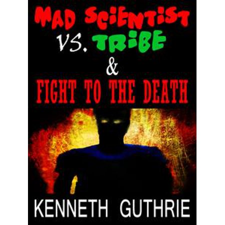 Fight to the Death and Mad Scientist Vs. Tribe (Two Story Pack) -