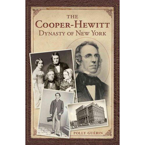 The Cooper-Hewitt Dynasty of New York
