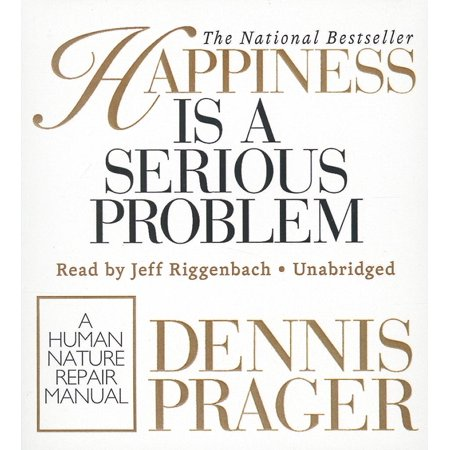Happiness Is a Serious Problem : A Human Nature Repair Manual (Human Nature Repair Manual)