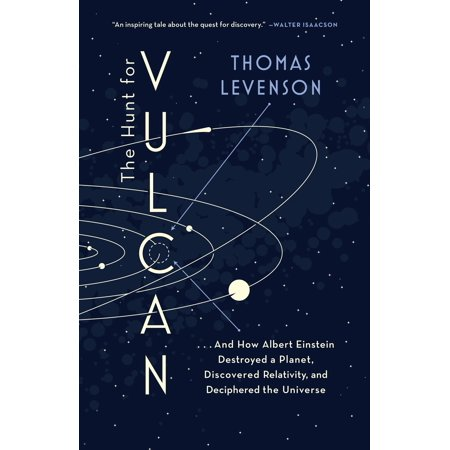 The Hunt for Vulcan : . . . And How Albert Einstein Destroyed a Planet, Discovered Relativity, and Deciphered the Universe (Albert Einstein Mustache)