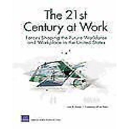 The 21st Century at Work: Forces Shaping the Future Workforce and Workplace in the United States - image 1 de 1