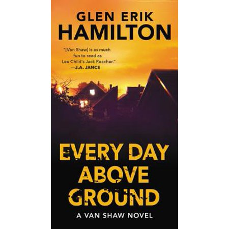 Every Day Above Ground : A Van Shaw Novel (Dale Van Every)