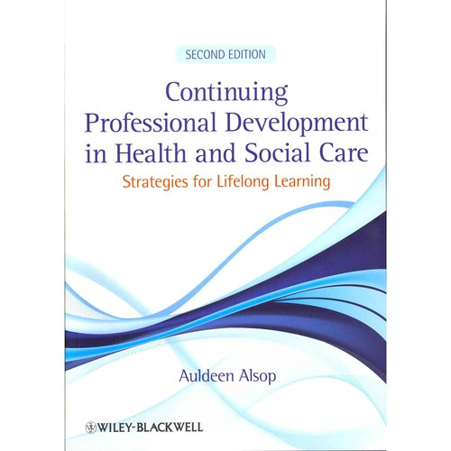 Continuing Professional Development in Health and Social Care: Strategies for Lifelong Learning