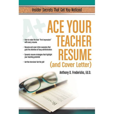Ace Your Teacher Resume (and Cover Letter) - eBook (E Teacher)