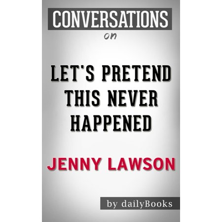 Conversations on Let's Pretend This Never Happened By Jenny Lawson - eBook