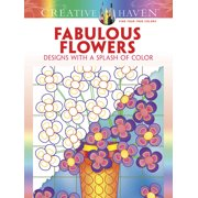 Creative Haven Coloring Books: Creative Haven Fabulous Flowers: Designs with a Splash of Color (Paperback)