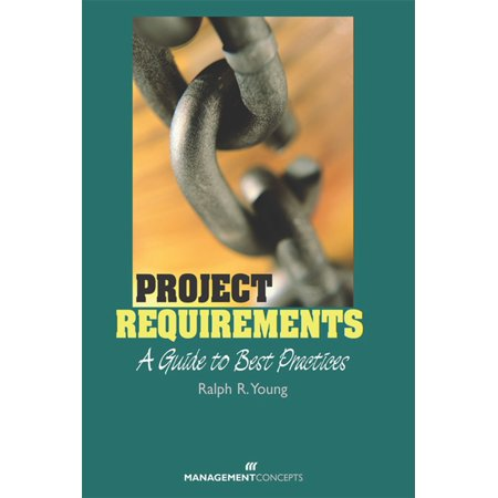 Project Requirements: A Guide to Best Practices -