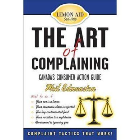 The Art Of Complaining  Canadas Consumer Action Guide