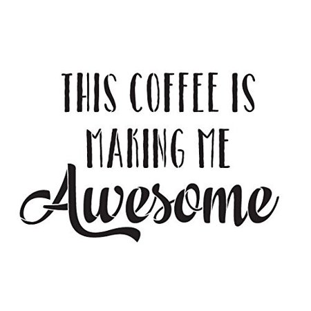 This Coffee Is Making Me Awesome Stencil by StudioR12 | Funky Word Art - Medium 12 x 12-inch Reusable Mylar Template | Painting, Chalk, Mixed Media | Use for Crafting, DIY Home Decor - STCL839_3 (Awesome Halloween Stencils)