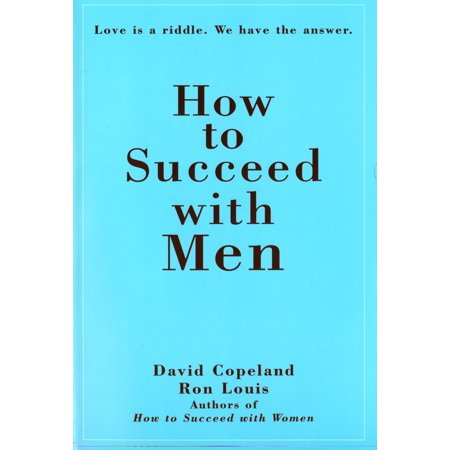 How to Succeed with Men : Love Is a Riddle. We Have the (World Best Riddles And Answers)