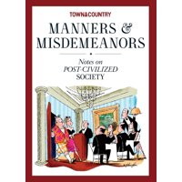 Town & Country Manners & Misdemeanors: Notes on Post-Civilized Society (Hardcover)