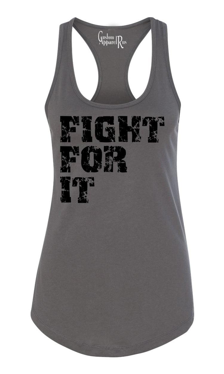 promo code 1c9fe 0b6c2 Custom Apparel R Us - Fight For it Workout Apparel Womens Graphic Tees  Racerback Tank - Walmart.com