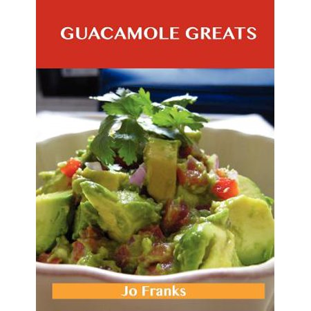 Guacamole Greats : Delicious Guacamole Recipes, the Top 68 Guacamole Recipes - Guacamole Halloween Recipe