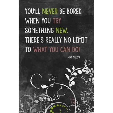 Dr. Seuss Quote - You'll Never Be Bored When You Try Something New, motivational classroom poster](Dr Seuss Poster)