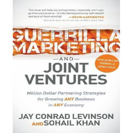 Guerrilla Marketing And Joint Ventures  Million Dollar Partnering Strategies For Growing Any Business In Any Economy
