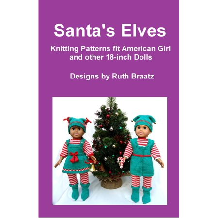 Santa's Elves, Knitting Patterns fit American Girl and other 18-Inch Dolls - eBook](Elf Girl Pics)