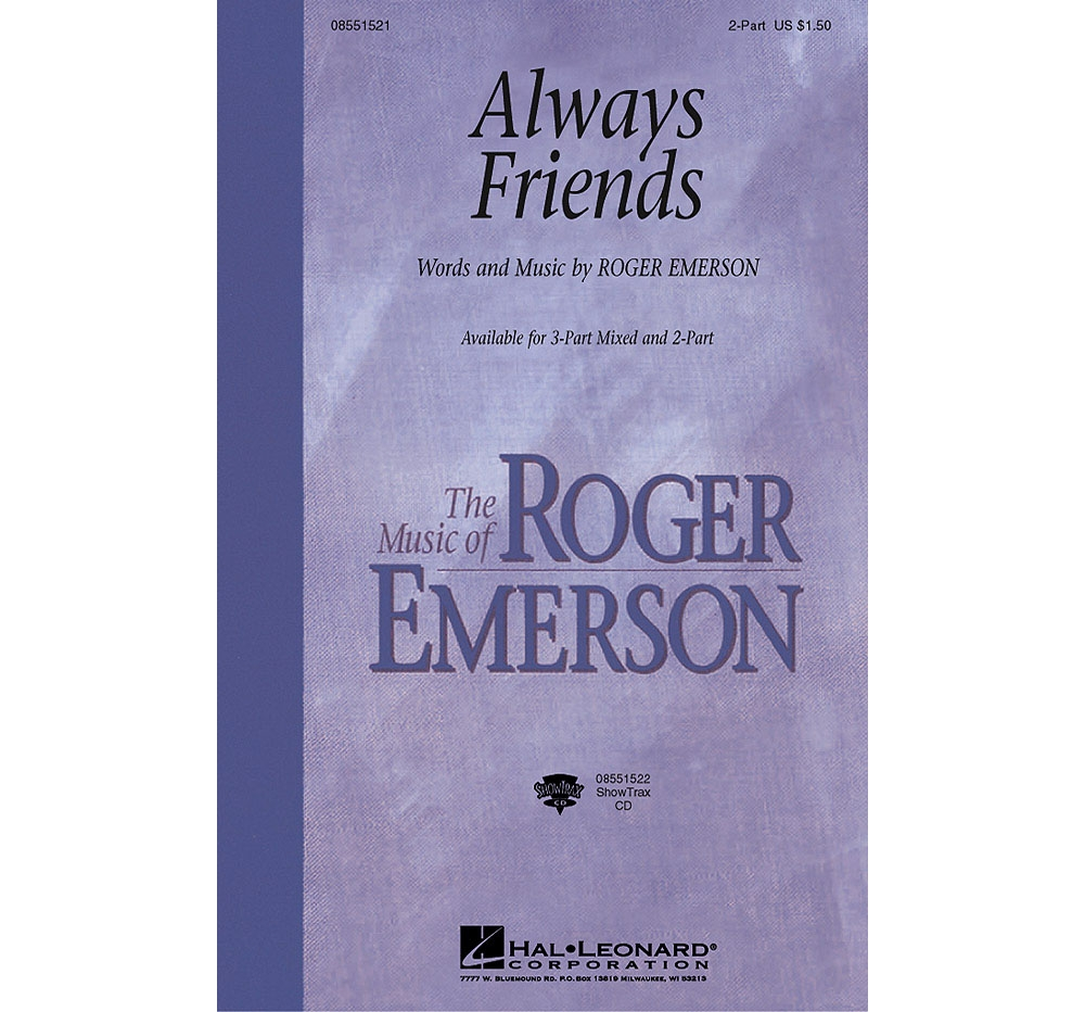 Hal Leonard Always Friends (ShowTrax CD) ShowTrax CD Composed by Roger Emerson by Hal Leonard