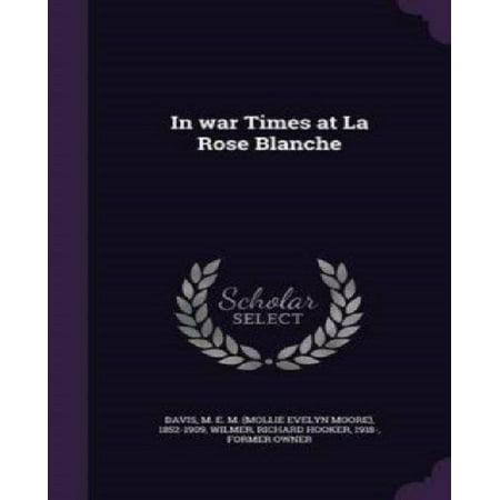 In War Times At La Rose Blanche 9781342031730 By M E M 1852 1909 Davis  Hardback