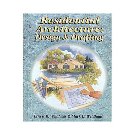 Residential Architecture: Design and Drafting