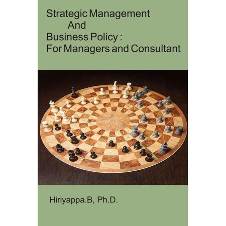 Strategic Management and Business Policy : For Managers and Consultant -