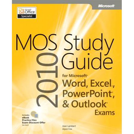 Mos 2010 Study Guide for Microsoft Word, Excel, PowerPoint, and Outlook (Check My Work Outlook Email At Home)