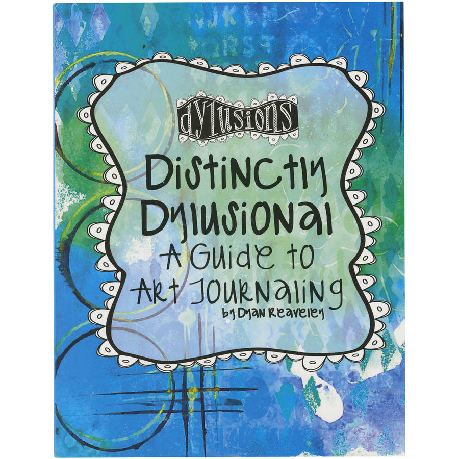 Distinctly Dylusional-A Guide to Art Journaling