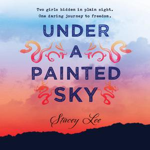 Under a Painted Sky - Audiobook (The Cast Of Saige Paints The Sky)
