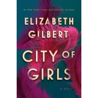 City of Girls : A Novel (Hardcover)