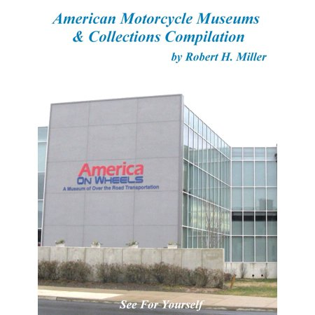 Motorcycle Road Trips (Vol. 38) - American Motorcycle Museums & Collections Compilation - eBook (Motorcycle Collector)