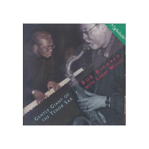 Kindred/Willis - Gentle Giant of the Tenor [CD]