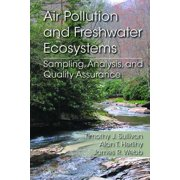 Air Pollution and Freshwater Ecosystems : Sampling, Analysis, and Quality Assurance