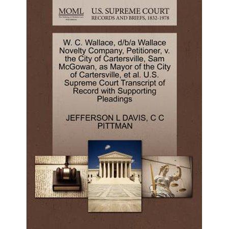 City Novelties (W. C. Wallace, D/B/A Wallace Novelty Company, Petitioner, V. the City of Cartersville, Sam McGowan, as Mayor of the City of Cartersville, et al. U.S. Supreme Court Transcript of Record)