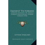 Eminent Victorians : Cardinal Manning, Dr. Arnold, Florence Nightingale, General Gordon (1918)